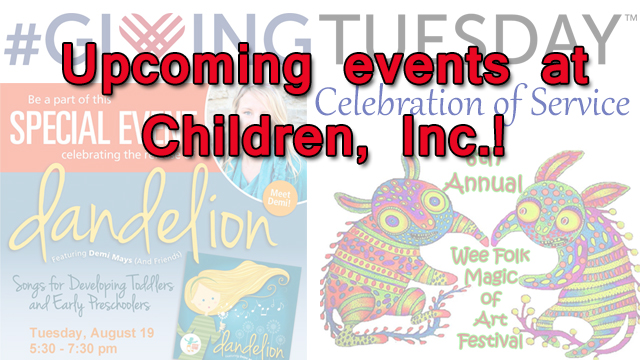 Upcoming Events at Children, Inc.